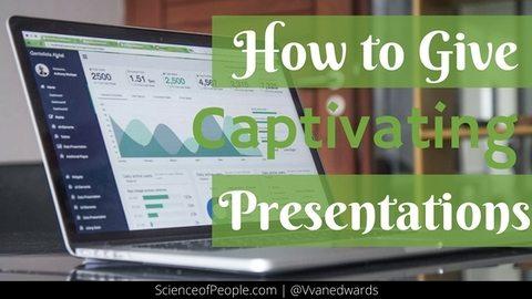 Give Captivating Presentations
