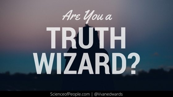 are you a truth wizard? what is a truth wizard